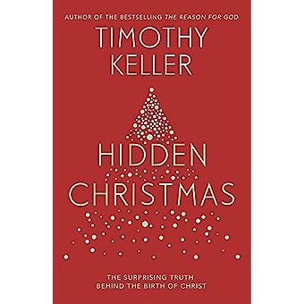 Hidden Christmas - The Surprising Truth behind the Birth of Christ by