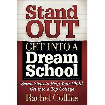 Stand Out Get into a Dream School - Seven Steps to Help Your Child Get