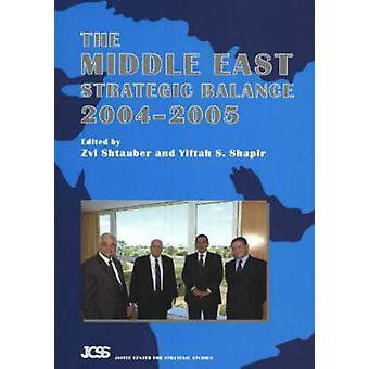 التوازن الاستراتيجي في الشرق الأوسط-عام 2004-2005 حسب زفي اشتوبر-9781845191