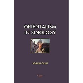 Orientalism in Sinology by Adrian Chan - Wang Gungwu - 9781936320004
