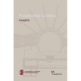 Fragmenta Comica - Amphis by Athina Papachrysostomou - 9783946317036 B
