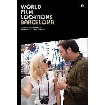 World Film Locations - Barcelona by Helio San Miguel - Lorenzo J. Torr