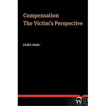 Compensation - The Victim's Perspective by Jose Mulder - 9789058509567