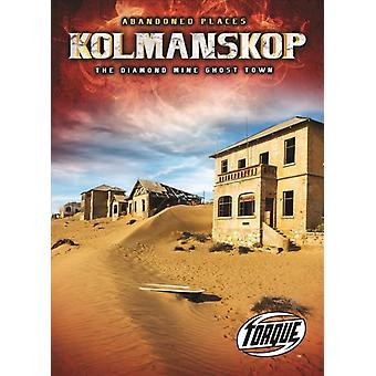 Kolmanskop by Christina Leaf