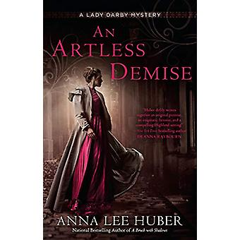 An Artless Demise - A Lady Darby Mystery #7 by Anna Lee Huber - 978045