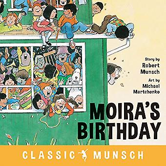 Moira's Birthday by Robert Munsch - 9781773211084 Book