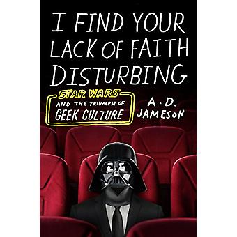 I Find Your Lack of Faith Disturbing - Star Wars and the Triumph of Ge