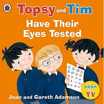Topsy and Tim Have Their Eyes Tested by Jean Adamson