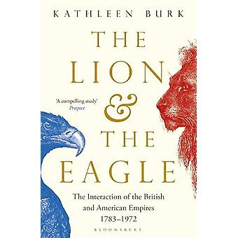 Lion and the Eagle by Kathleen Burk - 9781408856277 Book
