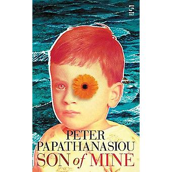 Son of Mine by Peter Papathanasiou - 9781784631680 Book