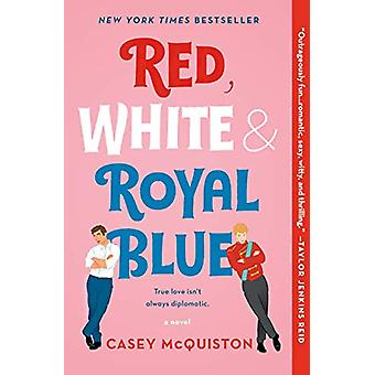 Red - White & Royal Blue - A Novel by Casey McQuiston - 9781250316