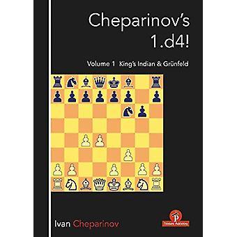 Cheparinov's 1.d4! Volume 1 - King's Indian & Grunfeld by Ivan Che