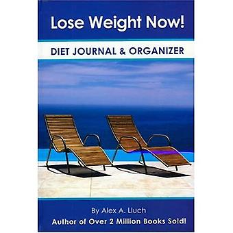 Lose Weight Now!: Diet Journal & Organizer