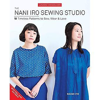 The Nani Iro Sewing Studio - 18 Timeless Patterns to Sew - Wear &