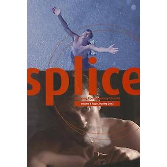 Splice - Volume 6 Issue 3 - Studying Contemporary Cinema by John Atkin