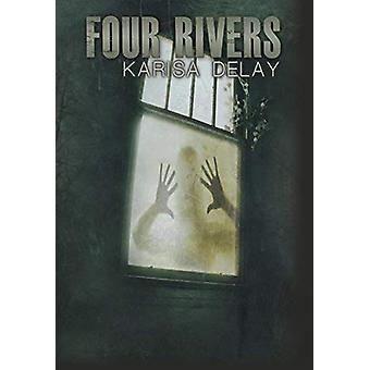 Four Rivers by Karisa Delay - 9781936307357 Book