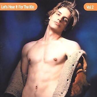 Let's Hear It for the 80's - Vol. 2-Let's Hear It for the 80's [CD] USA import