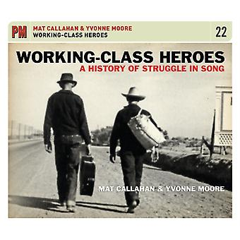Workingclass Heroes by Performed by Mat Callahan & Performed by Yvonne Moore