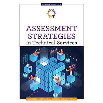 Assessment Strategies in Technical Services by Edwards & Kimberley A.Leonard & Michelle