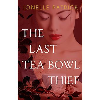 The Last Tea Bowl Thief by Patrick & Jonelle