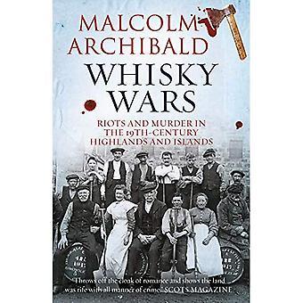 Whisky Wars: Rellen en moord in de 19e eeuw Hooglanden en eilanden