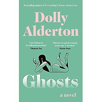 Ghosts: The Debut Novel from the Bestselling Author� of Everything I Know About Love