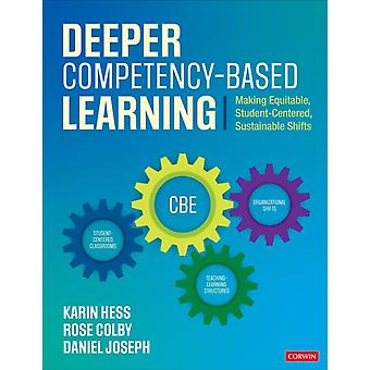 Deeper CompetencyBased Learning door Karin J. HessRose L. ColbyDaniel A. Joseph