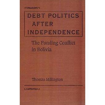 Skuldpolitik efter självständighet - Finansieringskonflikt i Bolivia av Thom