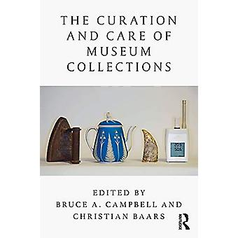 The Curation and Care of Museum Collections by Bruce A Campbell - 978