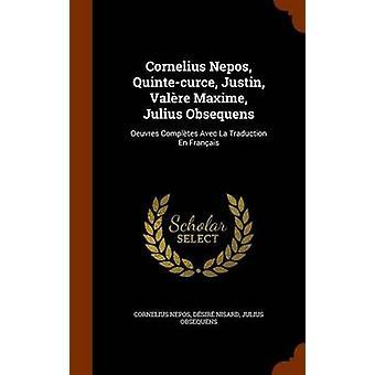 Cornelius Nepos - Quinte-Curce - Justin - Valere Maxime - Julius Obse