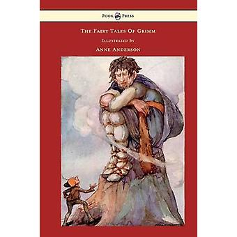 The Fairy Tales of Grimm Illustrated by Anne Anderson by Brothers Gri