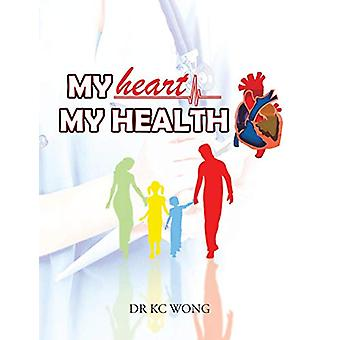 My Heart - My Health by Dr Kc Wong - 9781482831344 Book