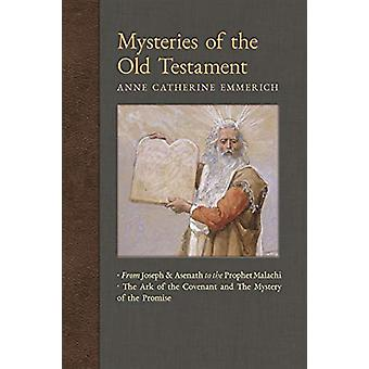 Mysteries of the Old Testament - From Joseph and Asenath to the Prophe