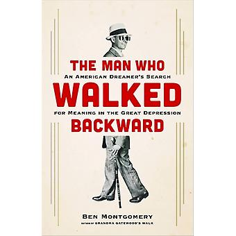 The Man Who Walked Backward by Ben Montgomery