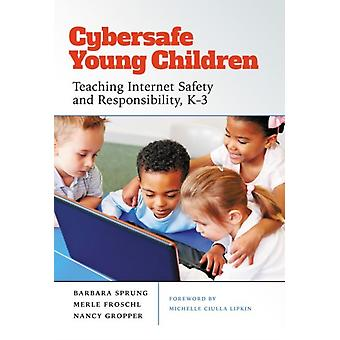Cybersafe Young Children by Barbara SprungMerle FroschlNancy Gropper
