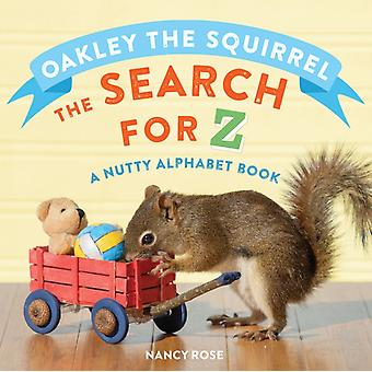 Oakley the Squirrel The Search for Z by Nancy Rose