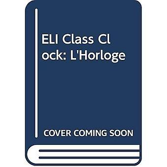 ELI-klassklocka: L'Horloge