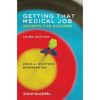 Getting That Medical Job - Secrets for Success (3rd Revised edition) b