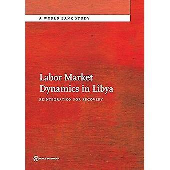 Labor Market Dynamics in Libië - reïntegratie voor herstel van de Wor