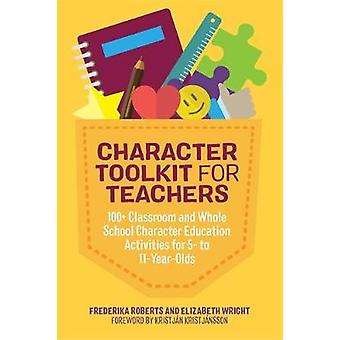 Character Toolkit for Teachers - 100+ Classroom and Whole School Chara