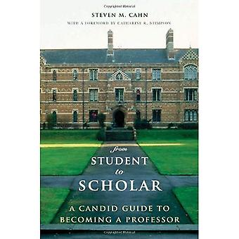 From Student to Scholar: A Candid Guide to Becoming a Professor