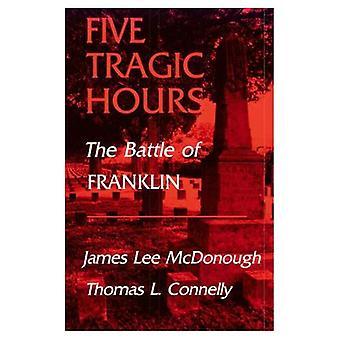 Vijf tragische uren: De slag bij Franklin