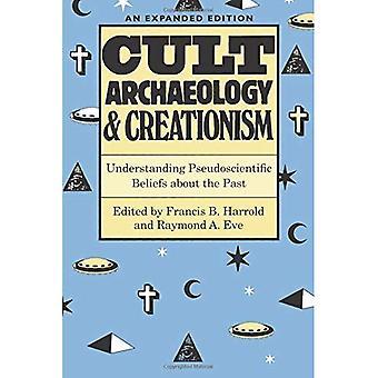 Kult arkeologi och kreationism: förstå pseudovetenskapliga föreställningar om förflutnan