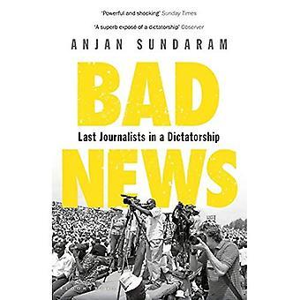 Slecht nieuws: De laatste journalisten in een dictatuur