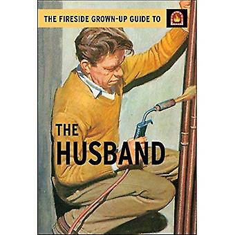 The Fireside Grown-Up Guide to the Husband