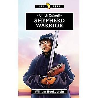Ulrich Zwingli: Herde krigare - Trailblazers (Häftad)
