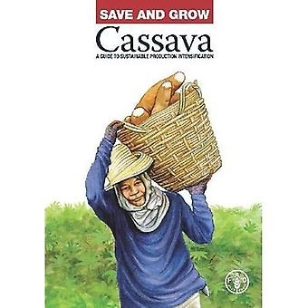 Save and Grow: Cassava: A Guide to Sustainable Production Intensification