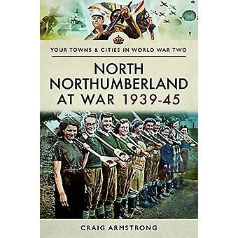 Northumberland del norte en la guerra 1939-1945 por Craig Armstrong - 97814738