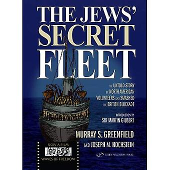 Jews� Secret Fleet: The Untold Story of North American Volunteers Who Smashed the British Blockade �2010 Revised Edition