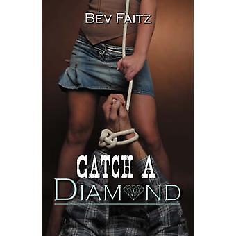 Catch a Diamond by Faitz & Bev